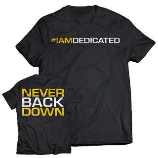 Dedicated T-Shirt NEVER BACK DOWN